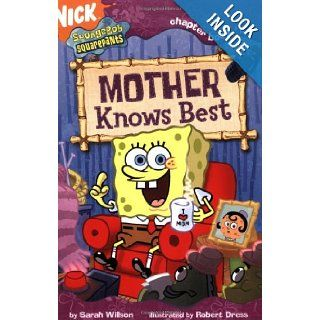 Mother Knows Best (SpongeBob SquarePants) (9781416907930) Sarah Willson, Robert Dress Books