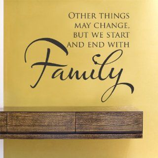 Other things may change, but we start and end with family vinyl Wall Decals Quotes Sayings Words Art Decor Lettering vinyl wall art inspirational uplifting  Nursery Wall Decor  Baby