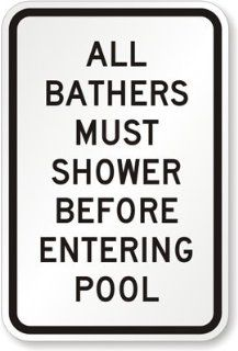"All Bathers Must Shower Before Entering The Pool, High Intensity Reflective Aluminum Sign, 18"" x 12""  Yard Signs  Patio, Lawn & Garden"