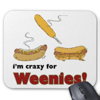 I'm Crazy For Weenies Corn Chili Hot Dog Mouse Pad