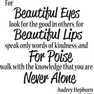 Wall Decals For beautiful eyes, look for the good in others; for beautiful lips, speak only words of kindness; and for poise, walk with the knowledge that you are never alone Inspirational Quote  Wall Quote Vinyl Decal Wall Decal Vinyl Wall Lettering Wall