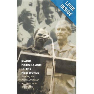 Black Nationalism in the New World Reading the African American and West Indian Experience (Latin America Otherwise) Robert Carr Books