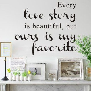 Every Love Story Is Beautiful, but Ours Is My Favorite  Vinyl Wall Lettering Stickers Quotes and Sayings Home Art Decor Decal   Wall Clings Quotes
