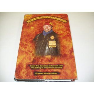 Out in Bad Standings Inside the Bandidos Motorcycle Club  The Making of a Worldwide Dynasty Edward Winterhalder 9780977174706 Books