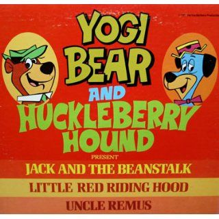Yogi Bear and Huckleberry House Present Jack and the Beanstalk Little Red Riding Hood Uncle Remus Music