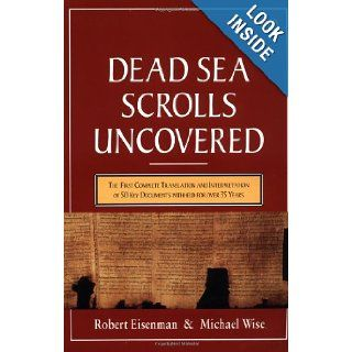 The Dead Sea Scrolls Uncovered The First Complete Translation and Interpretation of 50 Key Documents withheld for Over 35 Years Robert H. Eisenman, Michael Wise 9780140232509 Books
