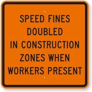 "Speed Fines Doubled In, Fluorescent Orange Diamond Grade Reflective Aluminum Sign, 30"" x 30"""