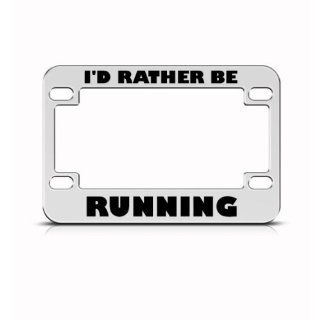 I'd Rather Be Running Metal Bike Motorcycle License Plate Frame Holder Automotive