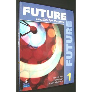 Future 1 English for Results (with Practice Plus CD ROM) (9780131991446) Marjorie Fuchs, Irene E. Schoenberg, Sarah Lynn, Lisa Johnson Books