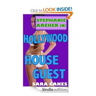 Hollywood House Guest (Stephanie's Sexy Stories) eBook Sara Cakes Kindle Store