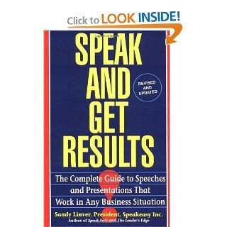 Speak and Get Results Complete Guide to Speeches & Presentations Work Bus Sandy Linver 9780671893163 Books