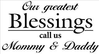 Our Greatest Blessings Call Us Mommy & Daddy Vinyl Wall Decal Quote, Sticker, Wall Saying, Home Art Decor   Our Greatest Blessings Call Us Mommy And Daddy